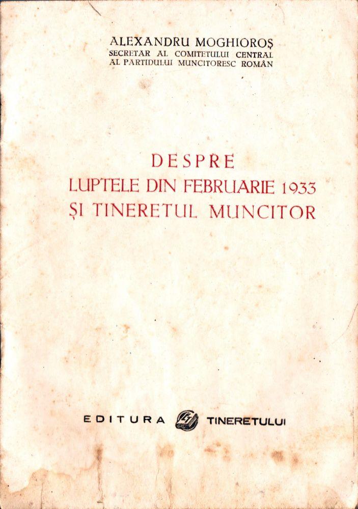 Alexandru Moghioros, Despre Luptele din februarie 1933 si tineretului muncitor, Editura Tineretului, 1949