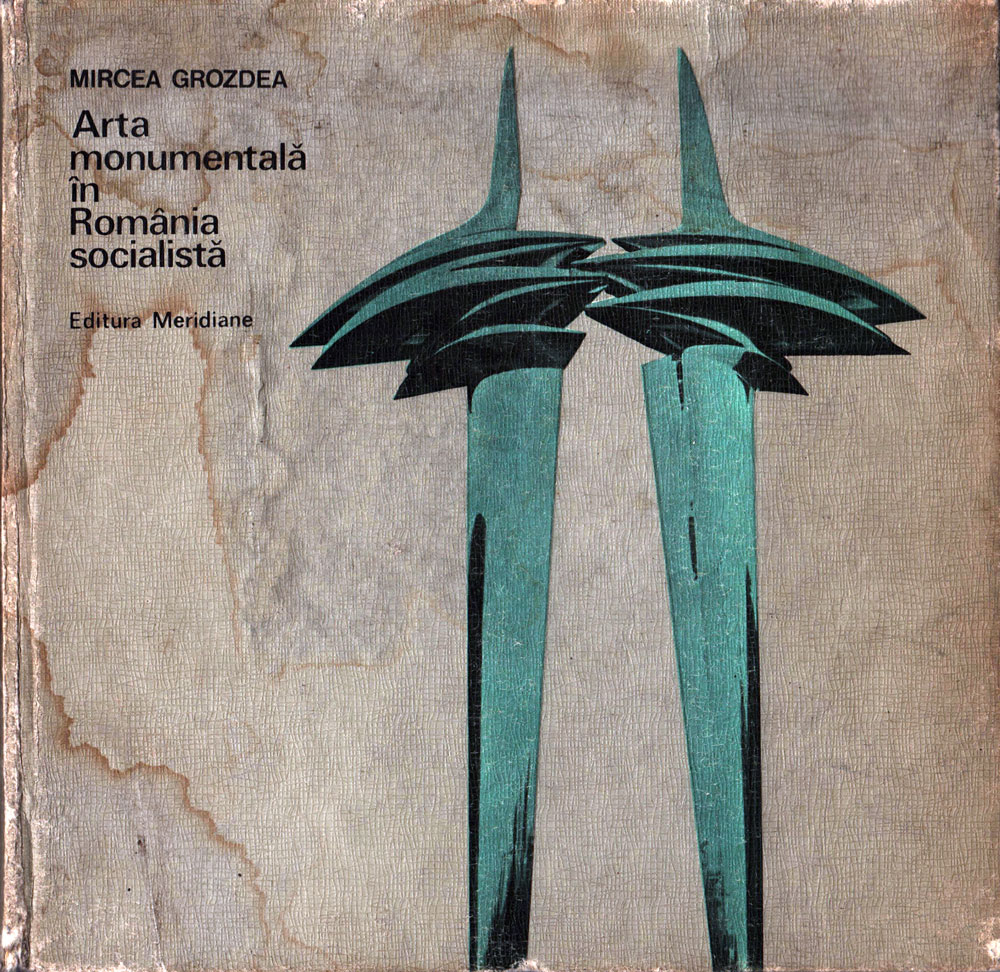 Arta monumentala in Romania socialista, Editura Merdiane,1974