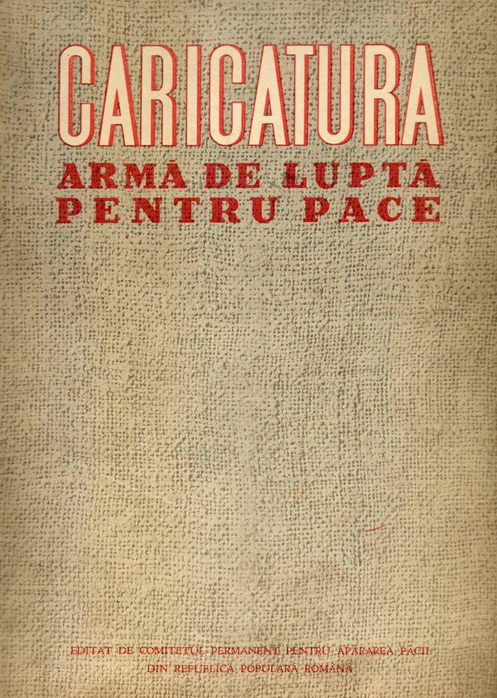 Caricatura arma de lupa pentru pace, Editat de Comitetul Permanent pentru Apararea Pacii din RSR, limited propaganda edition, 1950, 34x24 cm