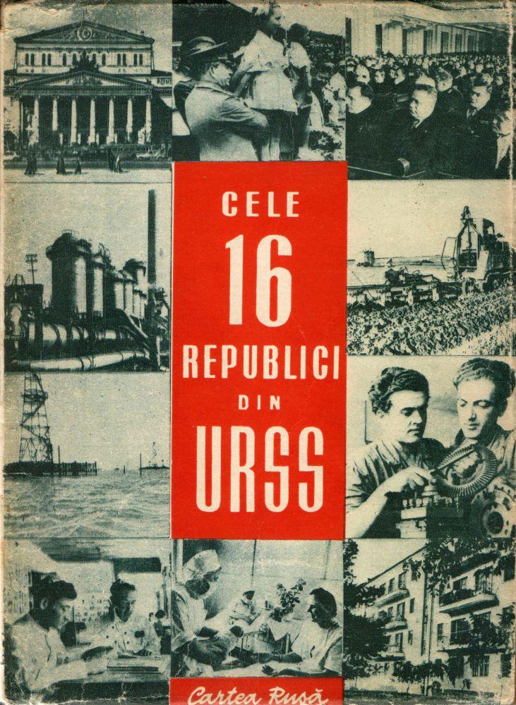 Cele 16 republici din URSS, Editura Cartea Rusă, 1950
