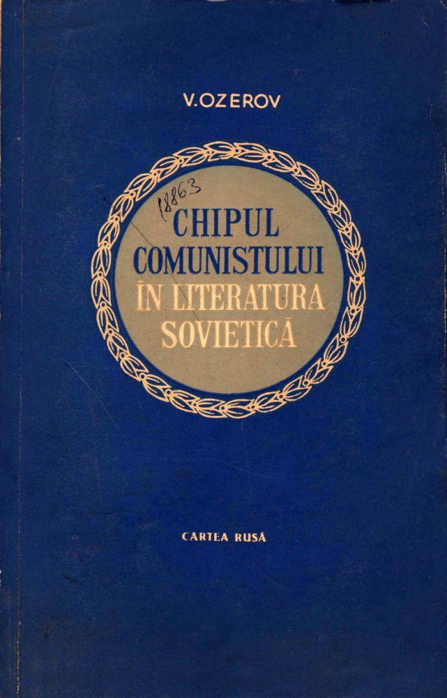 Chipul comunistului in literatura societica, Editura Cartea Rusa 1956