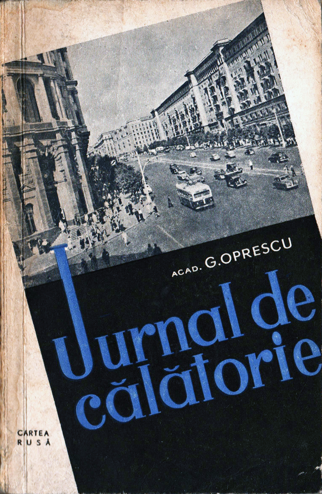 George Oprescu, Jurnal de calatorie, Ed Cartea Rusa, 1957