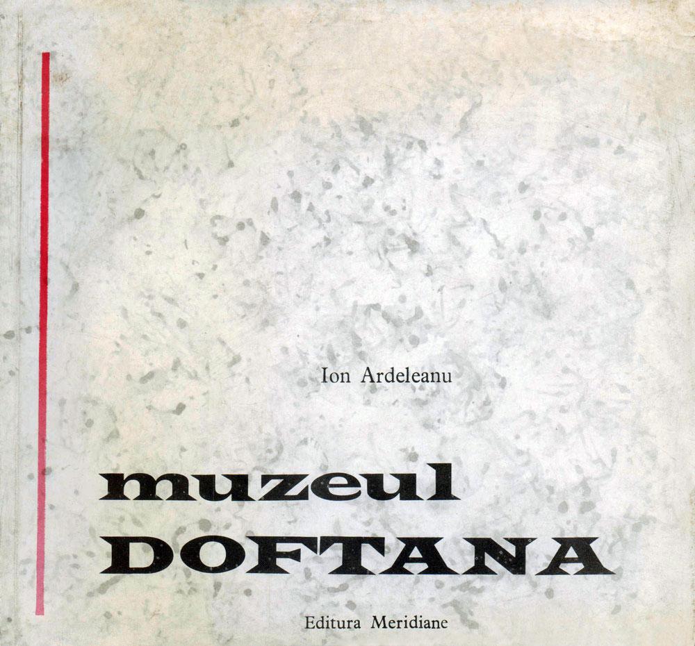 Ion Ardeleanu, Muzeul Doftana, Editura Meridiane, 1968