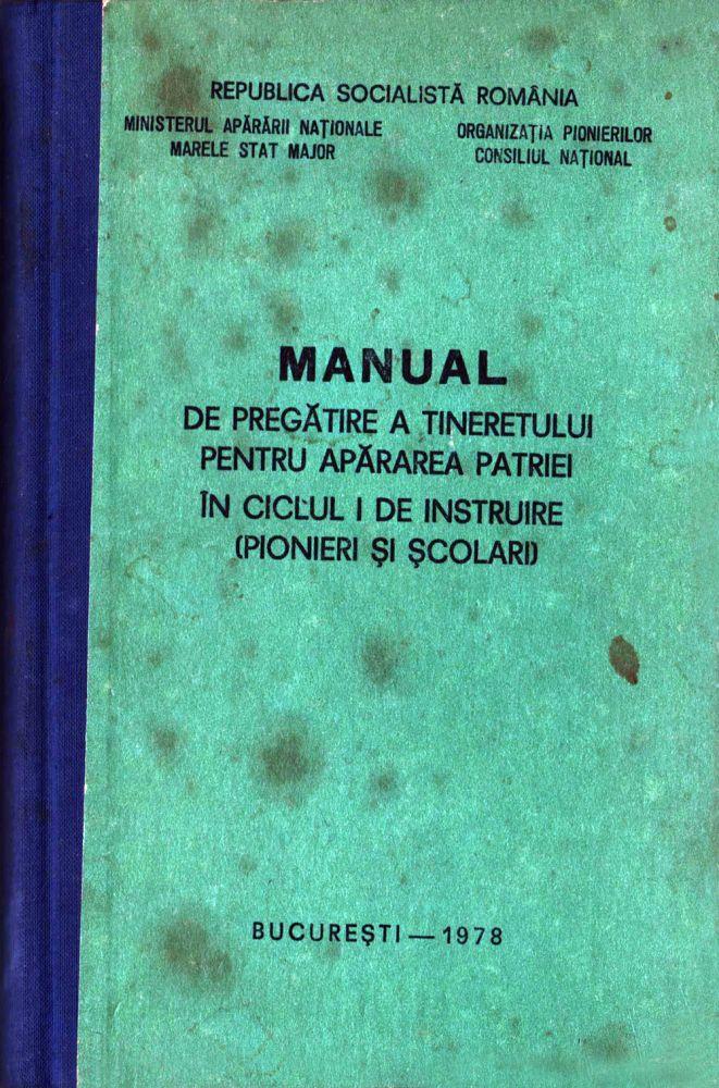 Manual de pregatire a tineretului pentru apararea patriei, Bucuresti, 1978