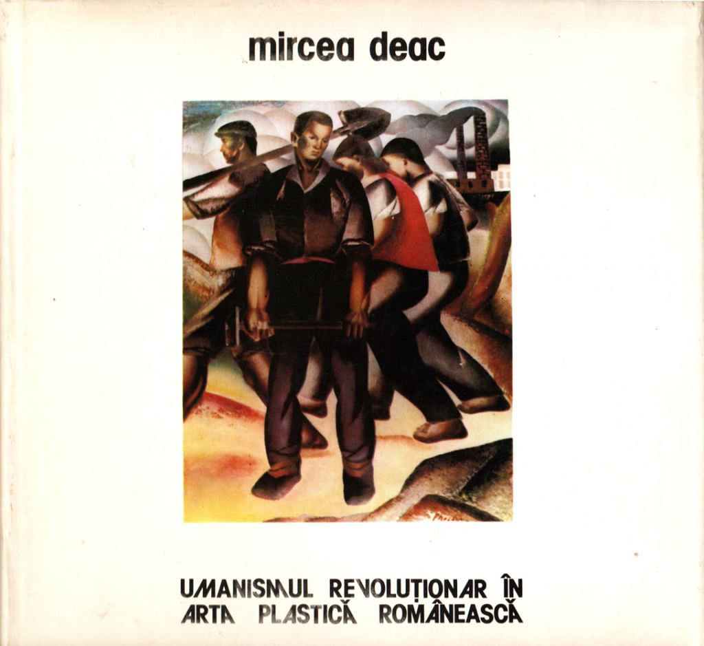 Mircea Deac, Umanismul revolutionar in arta plastica romaneasca, Editura sport-turism, 1984