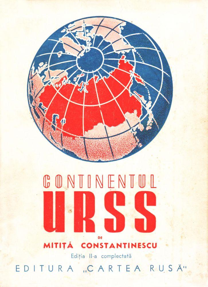 Mitiță Constantinescu, Continentul URSS, Editura Cartea Rusa. 1945