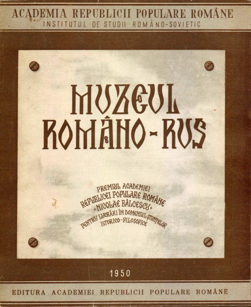 Muzeul Romano-Rus, Editura Academiei RPR, 1950