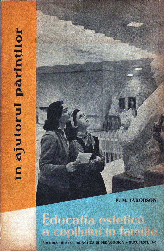P M Iakobsen, Educația estetică a copilului în familie, Editura de stat și pedagocică, 1962