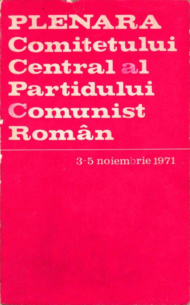 Plenara Comitetului Central al PCR, 3-5 noiembrie, 1971, Editura politica, 1971
