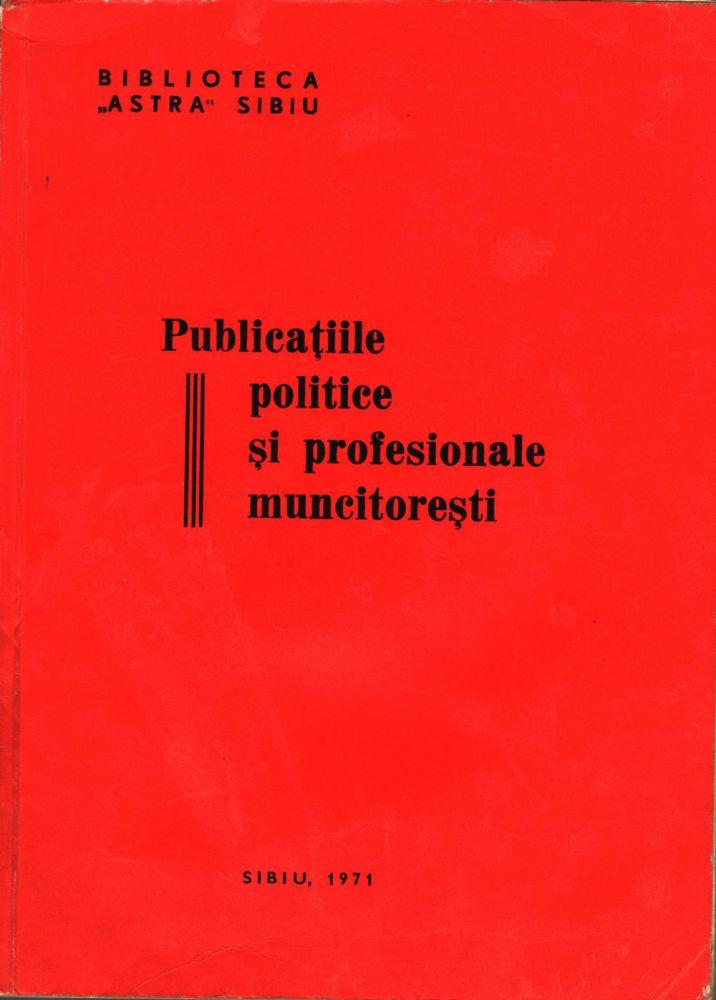 Publicatii politice si profesionale muncitoresti, Biblioteca Astra Sibiu, 1971