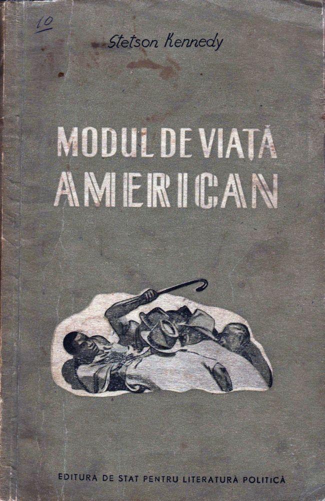 Stetson Kennedy, Modul de viata american, Editura de Stat pentru Literatura Politica, 1955