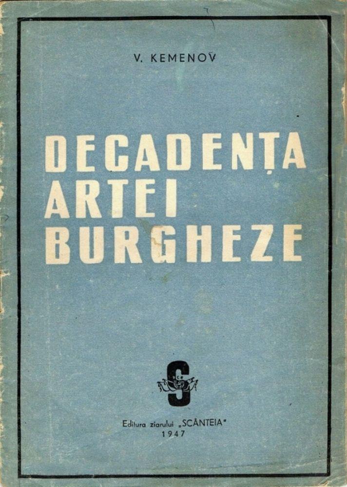 V. Kemenov, Decadenta artei burgheze, Editura Ziarului Scanteia, 1947