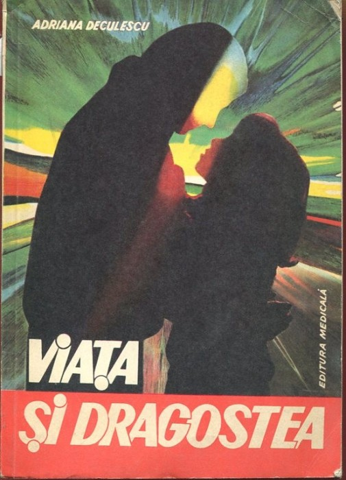 Adriana Deculescu, Viata si dragostea, Editura Medicala, 1969