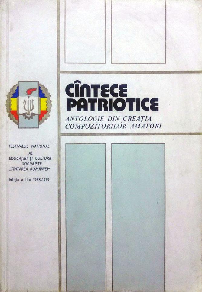Cîntece patriotice antologie din creația compozitorilor amatori, 1978-79, Editura muzicală, 1980