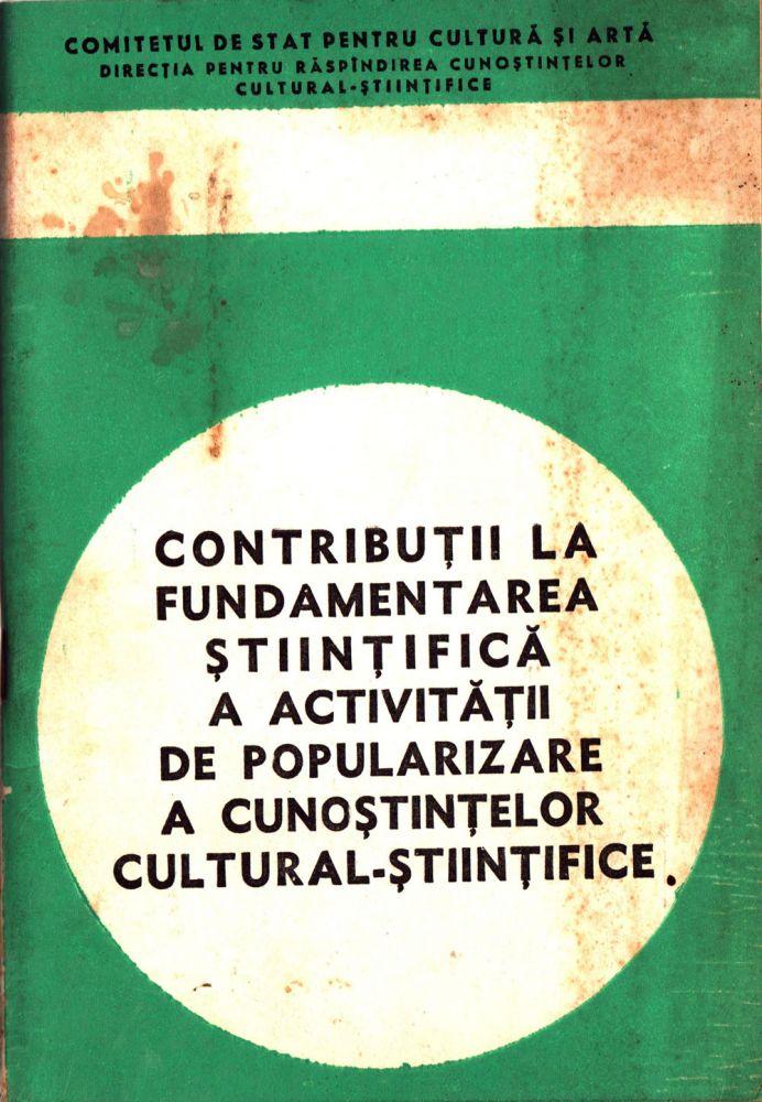 Contributii la fundamentarea stiintifica a activitatii de popularizare a cunostintelor cultural stiintifice, 1969