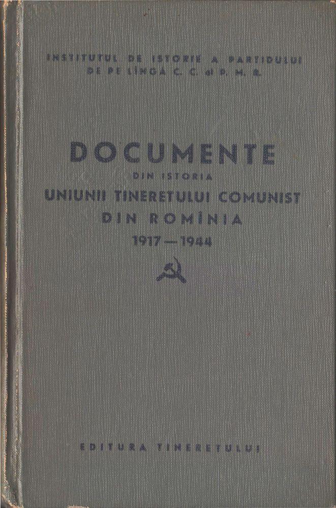 Documente din Istoria UTC din Romania 1917-1944, Ed Tineretului, 1958