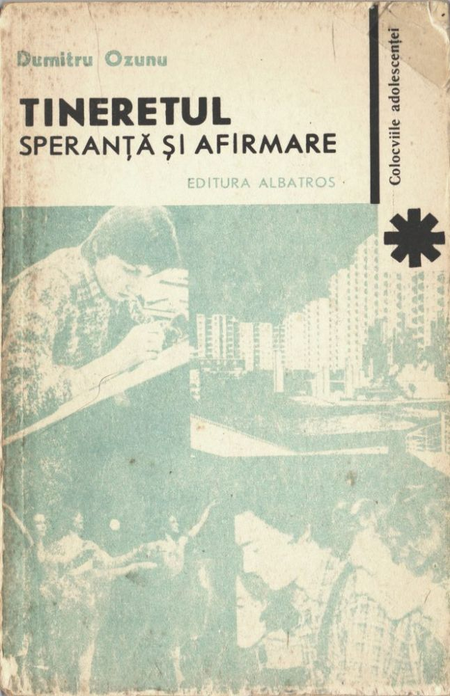 Dumitru Ozunu, Tineretul speranta si afirmare, Editura Albatros, 1989