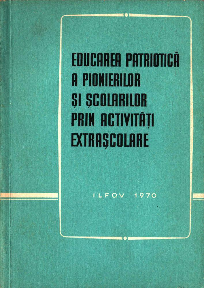 Educarea patriotica a pionierilor si scolarilor prin activitati extrasoclare, Consiliul Pionierilor din RSR, Consiliul Judetean Ilfov, 1971
