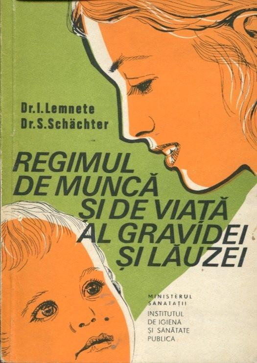 I. Lemnete, Regimul de munca si de viata al gravidei si lauzei, Editura Medicala, 1977