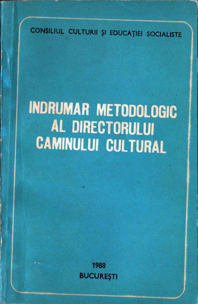 Indrumar metodologic al directorului camilului cultural, Consiliul Culturii si Educatiei Socialiste, 1988