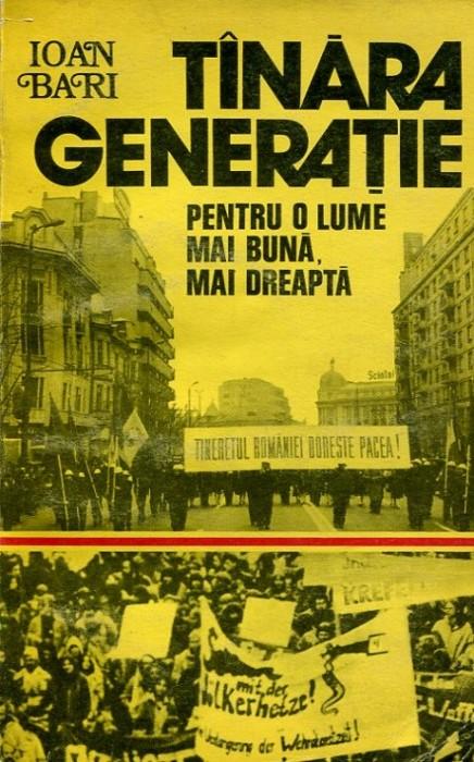 Ioan Bari, Tanara generatie pentru o lume mai buna, mai indepartata, Editura Politica, 1983