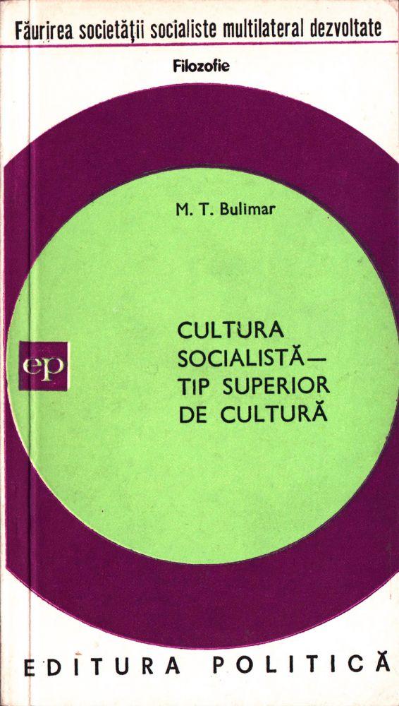 M T Bulimar, Cultura socialista - tip superior de cultura, Editura politica, 1978
