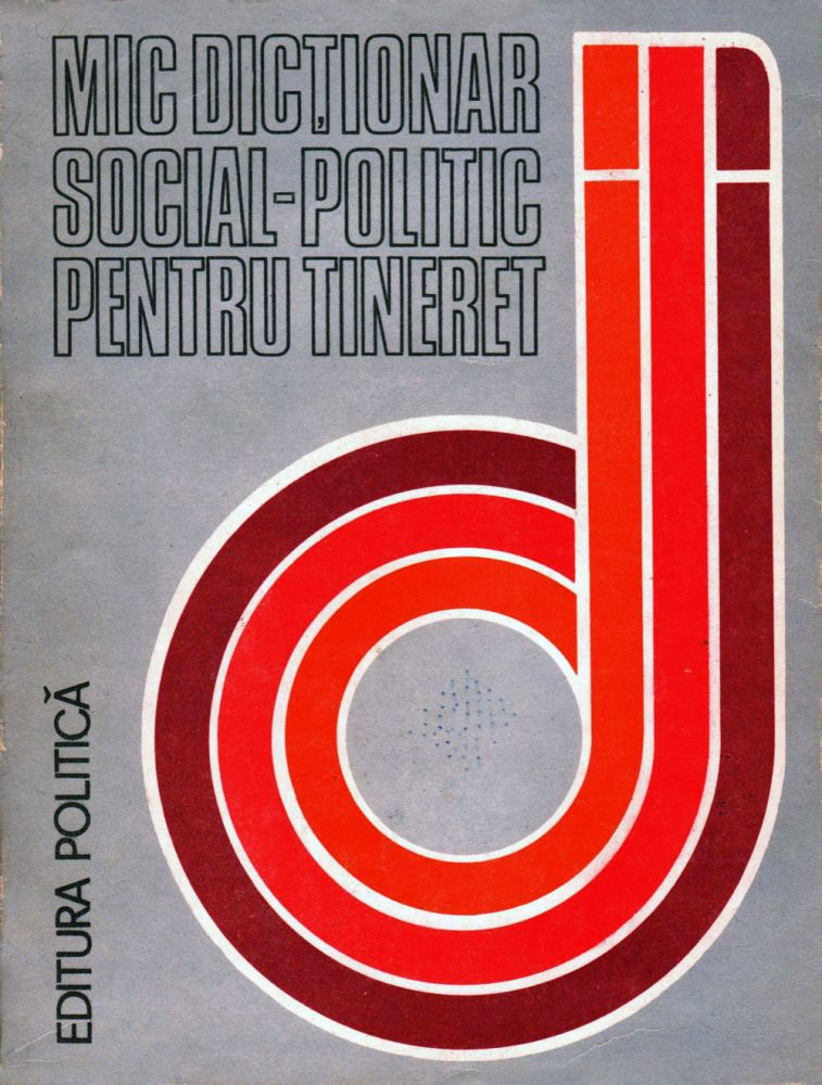 Mic dictionar social-politic pentru tineret, Editura politica, 1981