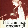 Mihai Florea, Prieteneii mei concurenții, Formații și portrete de artiști amatori, Editura Eminescu, 1976