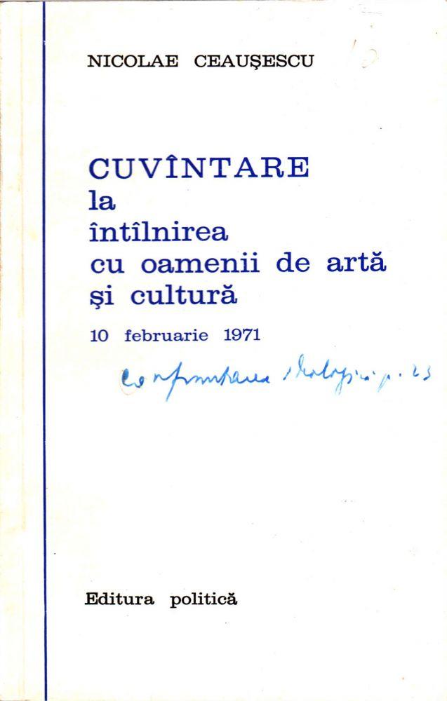Nicolae Ceausescu, Cuvintarea la intilnirea cu oamenii de arta si cultura, Editura Politica, 1971