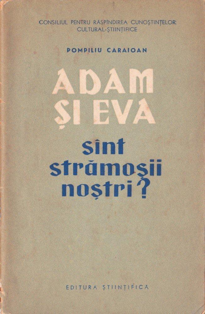 Pompiliu Caraioan, Adam și Eva sînt strămoșii noștri, editura Științifică, București, 1963