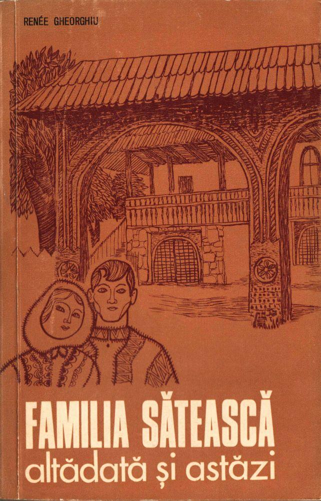 Renee Gheorghiu, Familia Sateasca altadata si astazi, Editura Ceres, Bucuresti, 1977