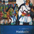 S I Garleanu, Haiducie si Haiduci, Editura enciclopedica romana 1969