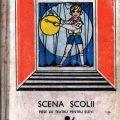 Scena Scolii, Editura Ion Creanga, 1974