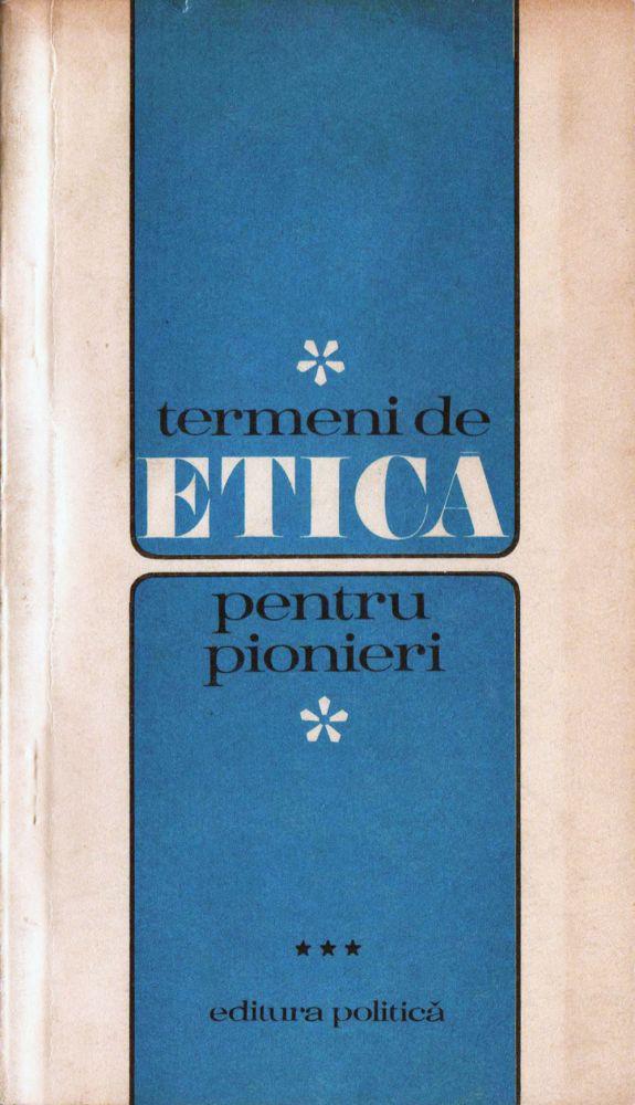 Termeni de etica pentru pioniei, Editura politica, 1975