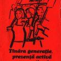 Tinara generatie - prezenta activa pe santierele constructiei socialiste, Editura Politica, 1970