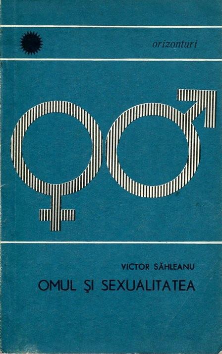Victor Sahleanu, Omul si sexualitatea, Editura Stiintifica, 1967