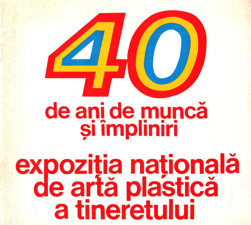 40 de ani de munca si impliniri expozitia national de arta plastica a tineretului, 1984