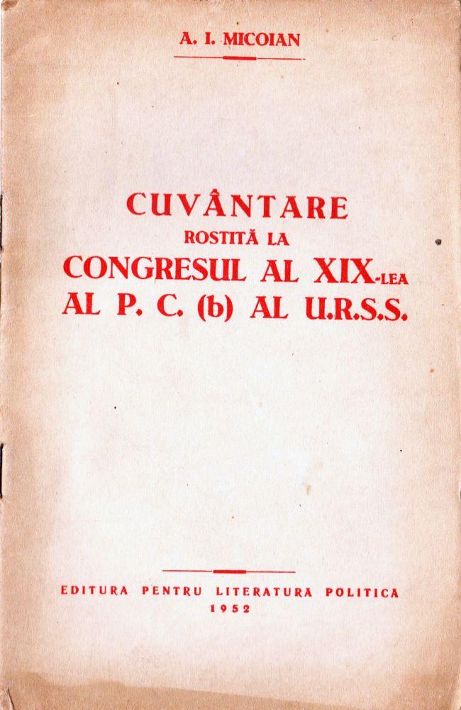 A Micoian, Cuvantare rostita la Congresul al XIX-lea al PC al URSS, Editura pentru literatura politica, 1952