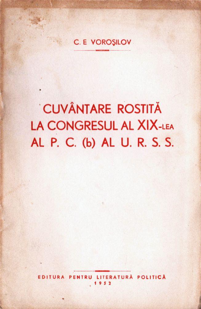 C E Vorosilov, Cuvantare rostita la Congresul al XIX-le al PC al URSS, Editura pentru literatura politica, 1952