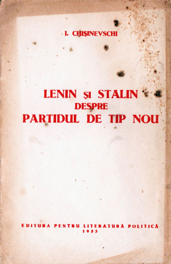 Chisinevschi, Lenin si Stalin despre partidul de tip nou, Editura pentru literatura politica, 1953