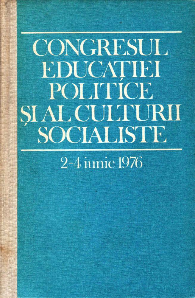 Congresul Educației politice si al culturii socialiste, Editura Politica, 1976