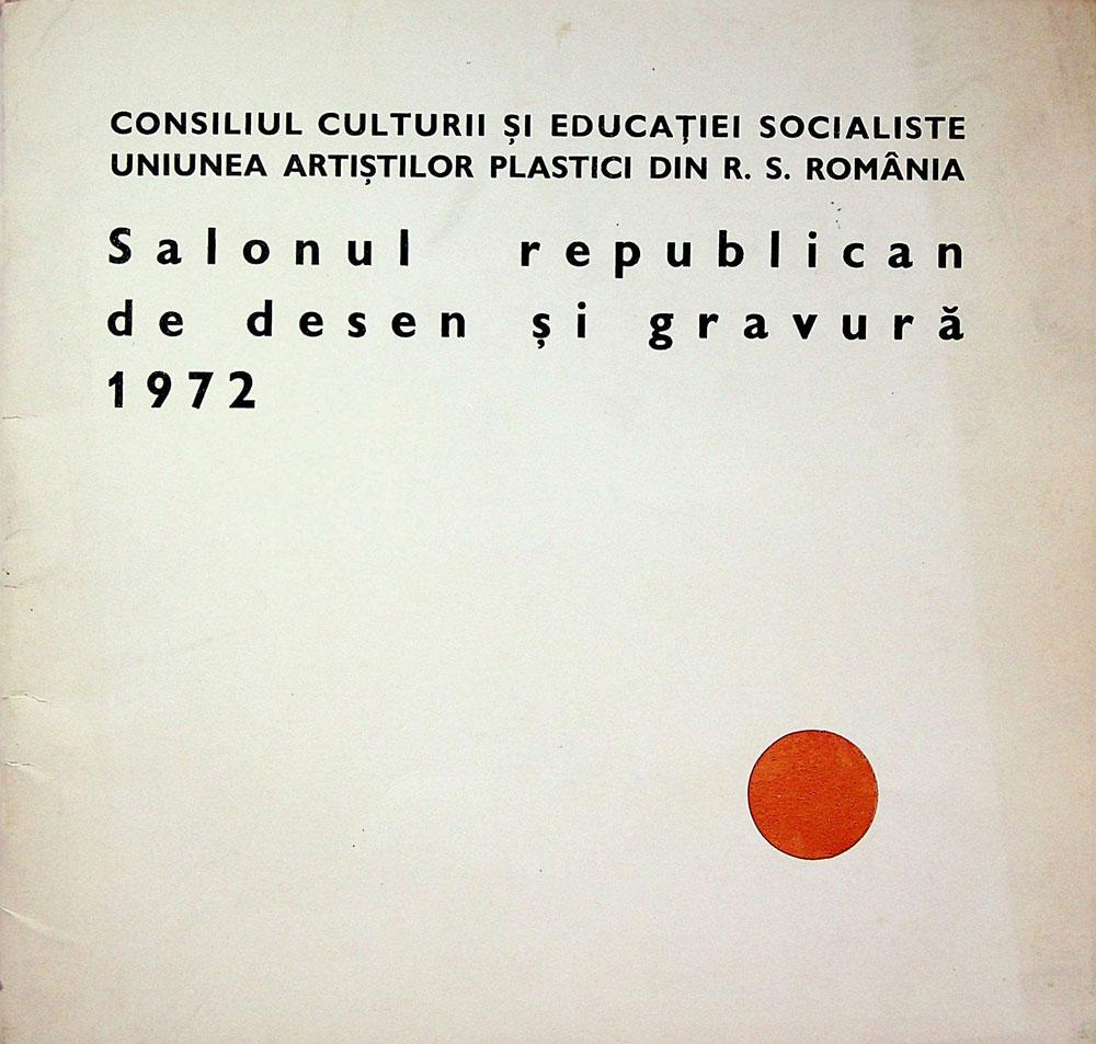 Consiliul Culturii si Educatiei Socialiste, UAP, Salonul republican de desen si grafica, 1972
