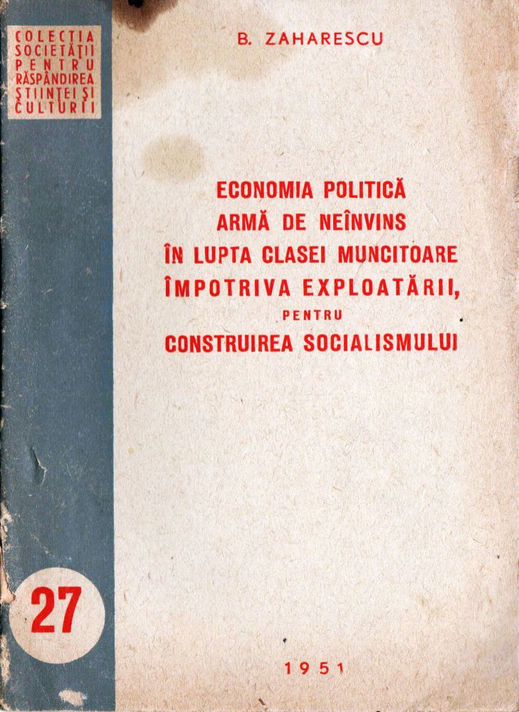 Economia politica arma de neinvins in lupta clasei muncitoare, Colectia societatii pentru raspandirea stiintei si culturii, 1951