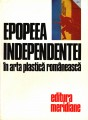 Epopeea Independentei in arta plastica romaneasca Editura Meridiane 1977