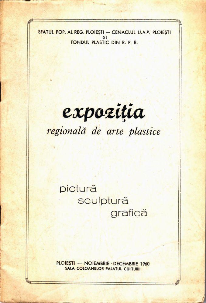 Expoziția regională de arte plastice, Ploiești, 1960