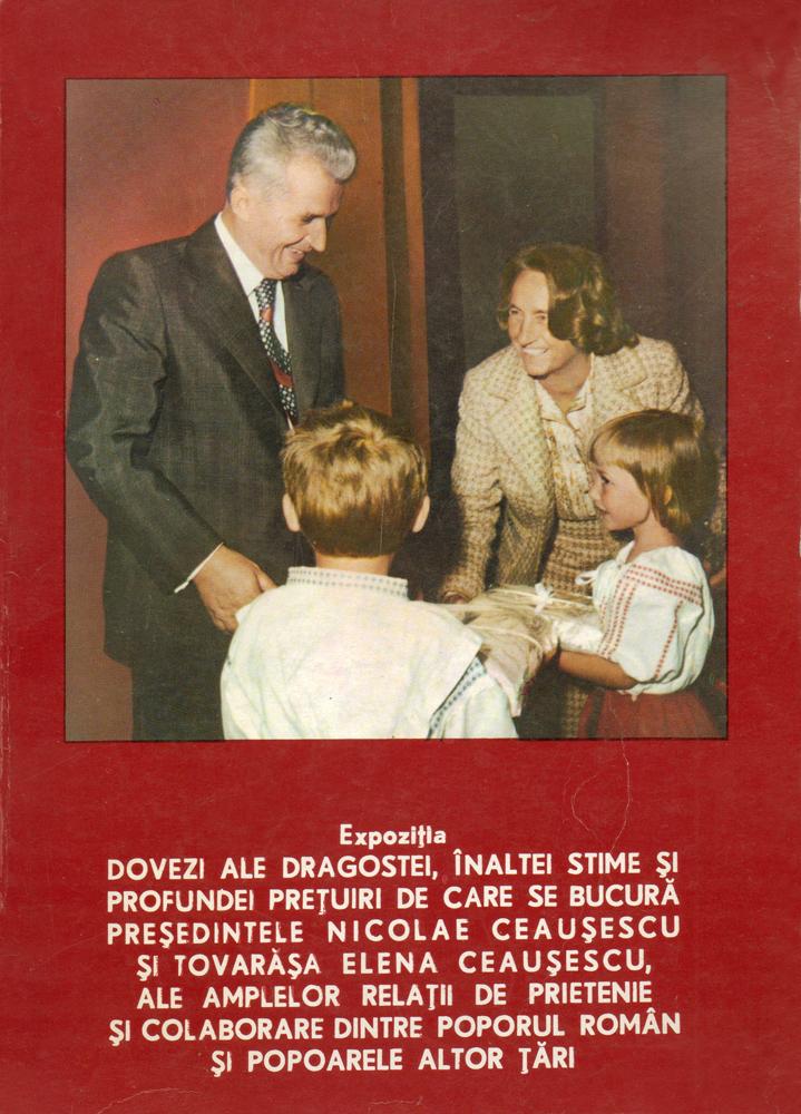 Expozitia dovezi ale dragostei de care se bucura presedintele N Ceausescu si tov E Ceausescu, Muzeul National de Istorie, 1978, 17 x 23,5 cm
