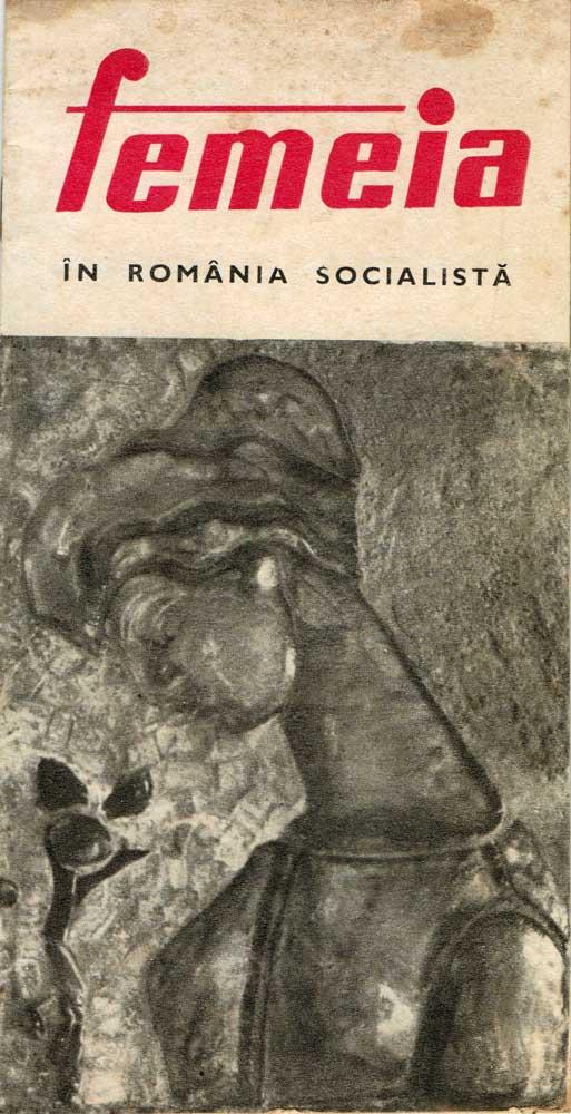 Femeia in Romania Socialista, brosura de propaganda, 14 pagini