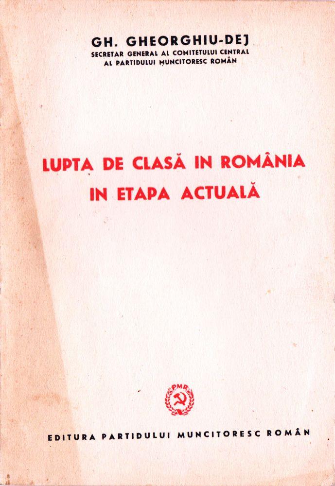 Gh Gheorghiu Dej, Lupta de clasa in Romania in etapa actuala, Editura PMR, 1950
