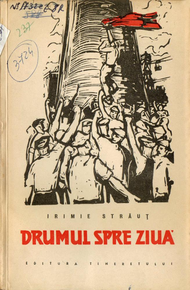 Ieremie Straut, Drumul spre ziua, Editura Tineretului, 1955