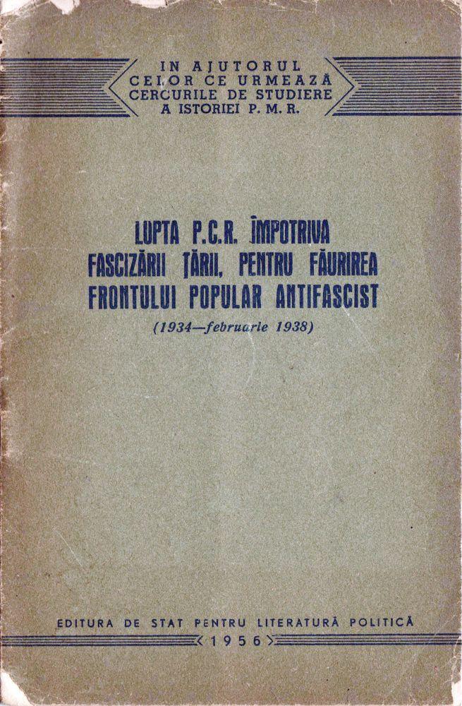Lupta PCR impotriva fascizarii tarii, Editura de stat pentru literatura politica, 1956